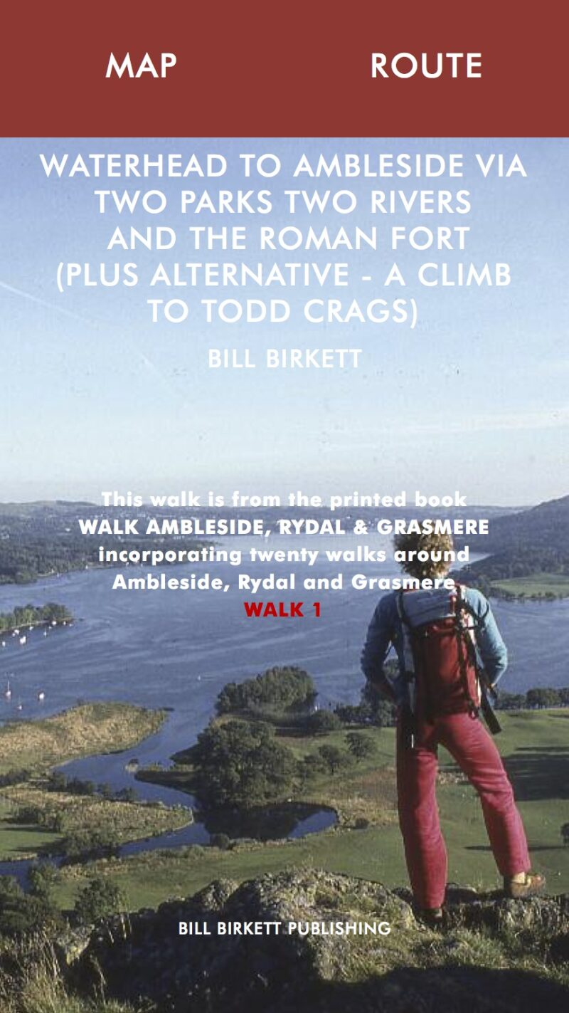 Waterhead to Ambleside via Two parks, Two Rivers and the Roman Fort (Plus alternative - a climb to Todd Castle