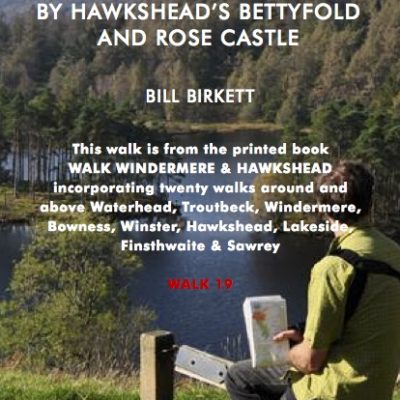 TARN HOWS BY HAWKSHEAD'S BETTYFOLD AND ROSE CASTLE- Bill Birketts Lakeland Walks